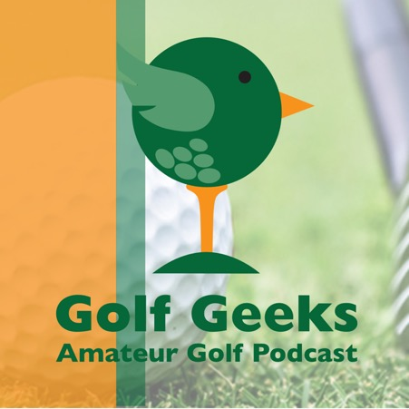 Golf Geeks Amateur Podcast Episode 8 – Embrace Your Inner Swing
